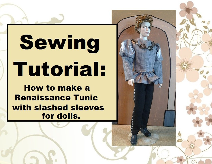 "Image of Twilight ""Jasper"" doll dressed in Renaissance tunic with slashed sleeves stating ""Sewing Tutorial: How to make a Renaissance tunic for dolls"""