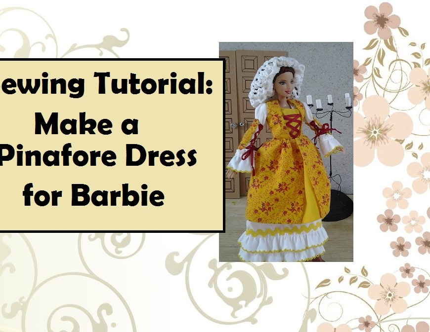 Image of Barbie doll wearing wedding dress with overlaid words: sewing tutorial: make a pinafore dress for Barbie