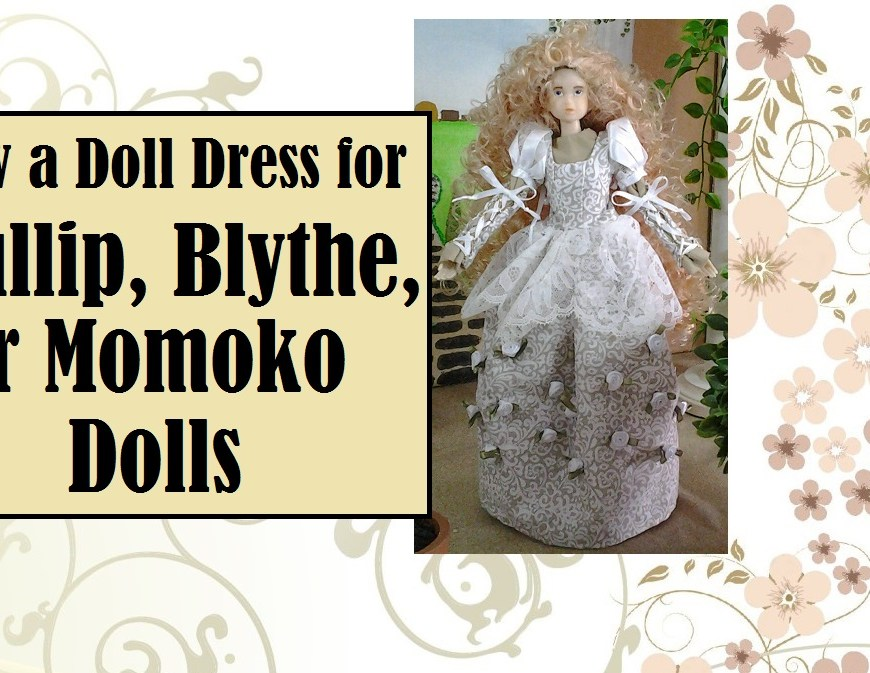 "Image of Momoko BJD in a beautiful lace and floral wedding dress with overlay of text stating ""Sew a dress for Pullip, Blythe, or Momoko dolls"""