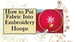 """Click on the link provided with the image's caption, in order to get to the tutorial video. This image shows red felt fabric inside a bamboo embroidery hoop. The wording says, """"How to put fabric into embroidery hoops"""" and the image is associated with a tutorial video found at ChellyWood.com"""