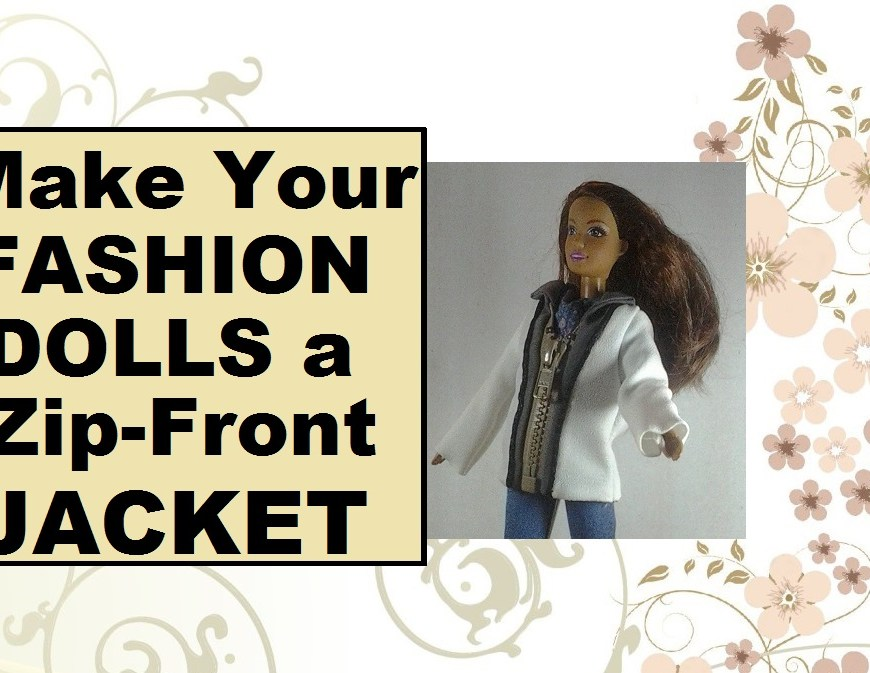 "Image of doll wearing white and gray zip-front winter jacket with overlaying words, ""Make your fashion dolls a zip-front jacket."""