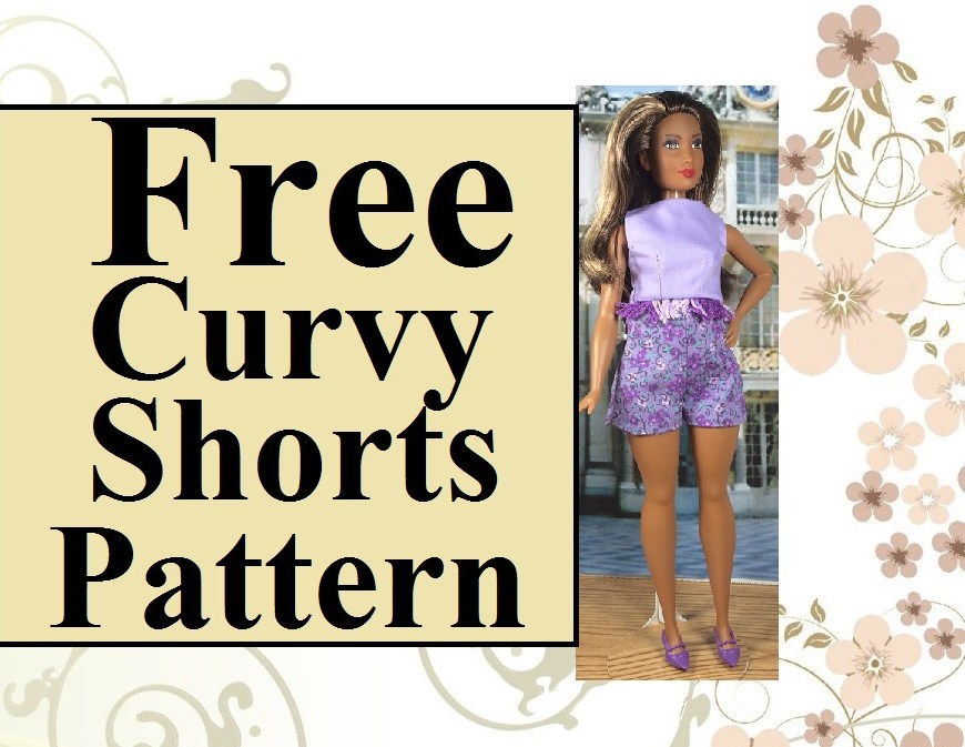 "Image of African American Curvy Barbie from Mattel's Fashionista line wearing a handmade pair of floral shorts. Overlay says, ""Free Curvy Shorts Pattern""."