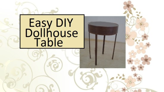 "Visit ChellyWood.com for free, printable sewing patterns and tutorials for dolls of many shapes and sizes. Image shows a Barbie-sized table with four legs. It is round on top and seems to be made of a dense, dark wood. Overlay says, ""Easy DIY dollhouse table."""