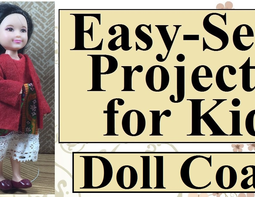 "Image shows Mattel's Chelsea doll wearing a red felt coat with long sleeves. Beneath her coat, she wears a folk-pattered dress with lace around the hem. Caption reads ""Easy-sew projects for kids: doll coat."""