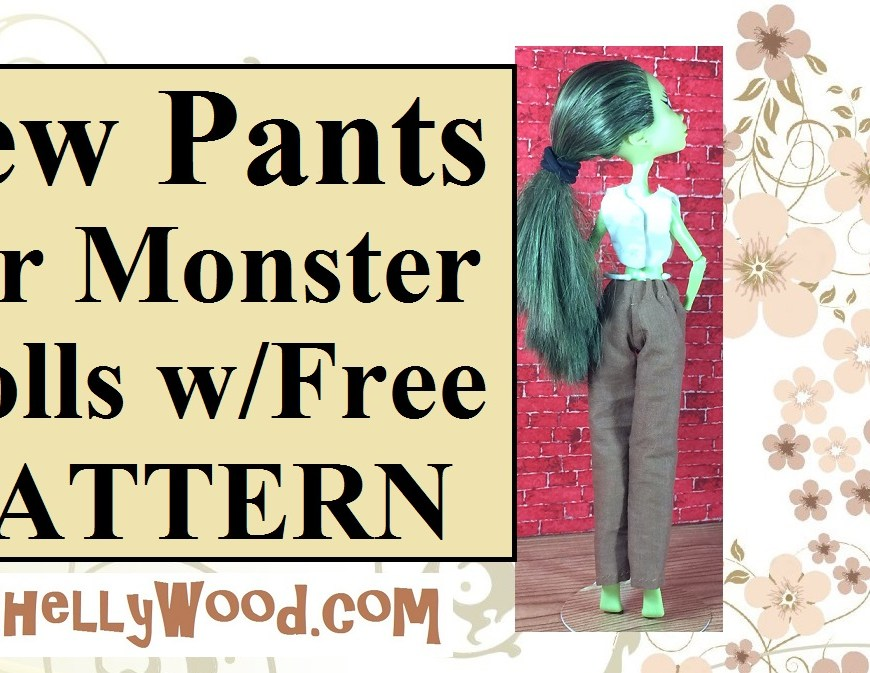 "Images shows Monster High doll Iris Clops wearing a hand-sewn shirt and handmade pants. Overlay says ""Sew Pants for Monster Dolls With Free Pattern"" and it offers the URL: ChellyWood.com as a location for finding free doll clothes patterns for Monster High dolls."