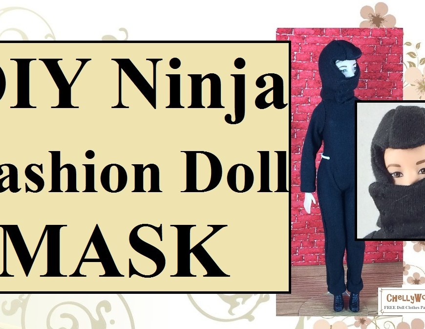 "Image shows Mattel's made-to-move Barbie sporting a ninja costume and mask that covers all of her head except the eyes. Overlay says DIY ninja fashion doll MASK. The image's watermark reads, ""ChellyWood.com: free printable sewing patterns for dolls of many shapes and sizes."""