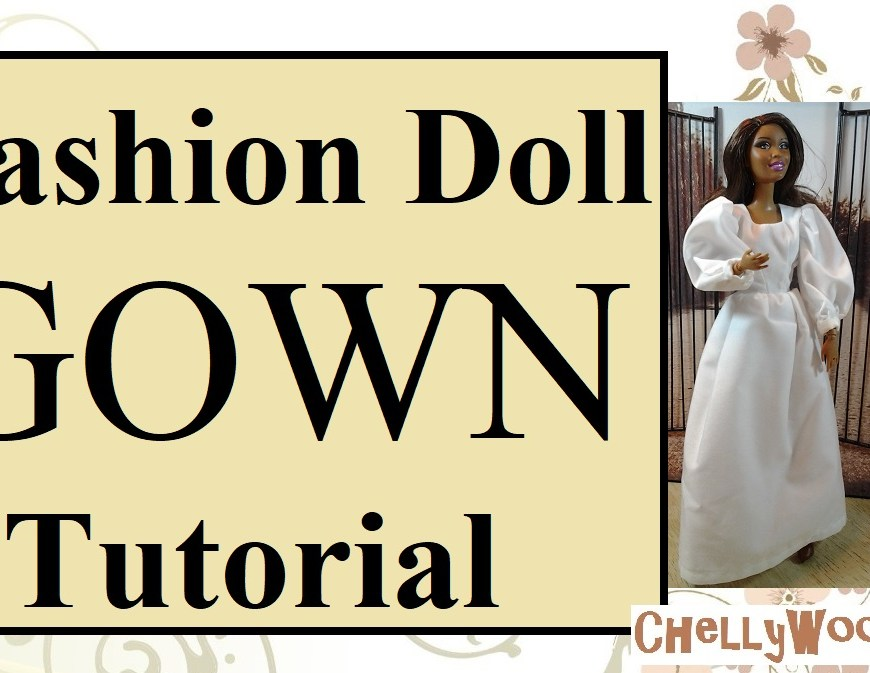 "Visit ChellyWood.com for free, printable sewing patterns for dolls of many shapes and sizes. Image shows a Barbie doll wearing a handmade ball gown. Overlay says, ""Fashion doll gown tutorial"" and offers the URL: chellywood.com"