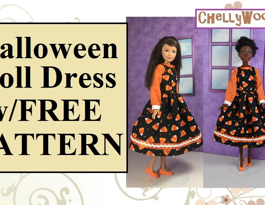 "Visit ChellyWood.com for free, printable sewing patterns for dolls of many shapes and sizes. Image shows a Skipper doll and a Petite Barbie doll wearing a dress that's made of candy corn-decorated fabric. The overlay says, ""Halloween doll dress with free pattern"" and offers the URL ChellyWood.com."