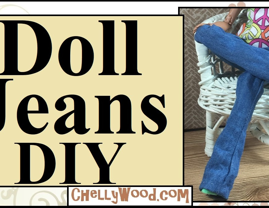 "Image shows a fashion doll seated in a 1:6 scale wicker chair that has been painted white. She has one leg crossed over the other, and she's wearing a pair of 1:6 scale sized dolly bell bottom jeans. The overlays says ""Doll Jeans DIY"" and offers the URL ChellyWood.com."