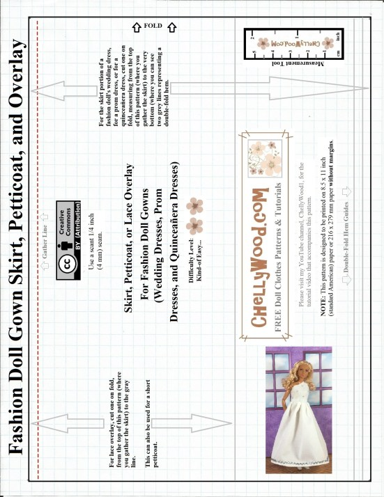 "Image shows a free, printable sewing pattern for a fashion doll wedding gown skirt, petticoat, and overlay. This pattern is designed to fit Barbie, Liv Dolls, and other 11.5 inch fashion dolls of a similar shape and size. On the pattern itself, the ""Creative Commons Attribution"" symbol is displayed, indicating that the pattern is free for people to use, as long as they tell people where the pattern came from. The pattern is stamped with the watermark for the following website: ChellyWood.com"
