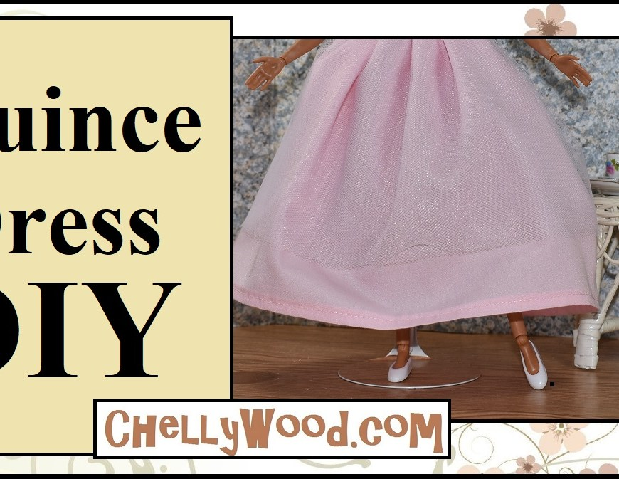 "ChellyWood.com offers free printable sewing patterns for quinceanera dresses to fit dolls of many shapes and sizes. Image shows Mattel's Made-to-Move Barbie wearing a pink quinceañera dress with tulle overlaid. The doll poses ballerina-like before a wicker table holding a tiny 1:6 scale tea set. Overlay says, ""Quince dress DIY"" and offers the website url ChellyWood.com."