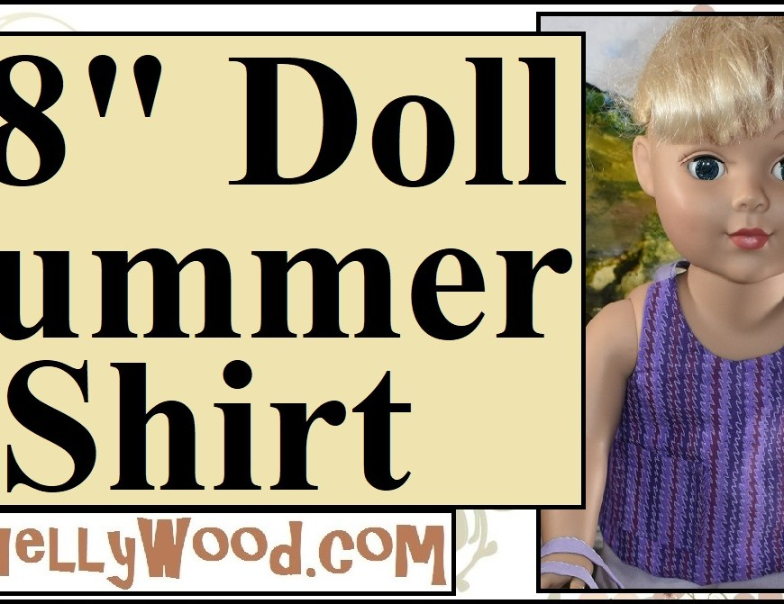 "Image shows an 18"" doll like madame alexander dolls, journey girls, american girl dolls, crissy dolls, and more wearing a hand sewn summer shirt that's like a halter top or tank top. The overlay for this tutorial video says, ""18-inch doll summer shirt"" and that's exactly what this tutorial video shows you how to sew. It's a DIY tutorial video showing you how to make a summer shirt for 18 inch dolls. the watermark says ""ChellyWood.com"" which is where you can find the free doll clothes patterns for 18"" dolls like the one shown in this vidoe."