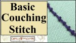 """The image shows a close-up of the couching stitch used in hand-embroidery (broderie). The overlay says, """"Basic couching stitch"""" and offers the URL ChellyWood.com as the home of this particular DIY embroidery video showing how to do the couching stitch."""