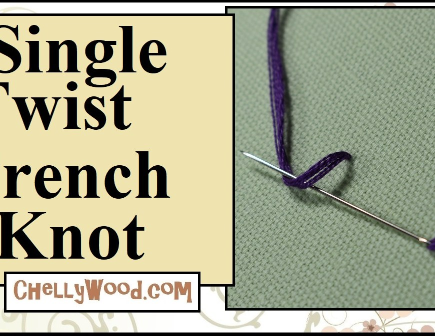"The image shows a needle and embroidery floss. The floss is wrapped around the needle in one loop. The overlay says, ""Single Twist French Knot"" and the video which accompanies this header image shows how to create a single-loop French knot using an embroidery needle and embroidery floss. The video was produced by Chelly Wood, whose website, ChellyWood.com offers free printable sewing patterns (specializing in small-scale sewing crafts and free doll clothes patterns). The overlay of this image includes the URL ChellyWood.com where this video tutorial for French knot embroidery can be found."