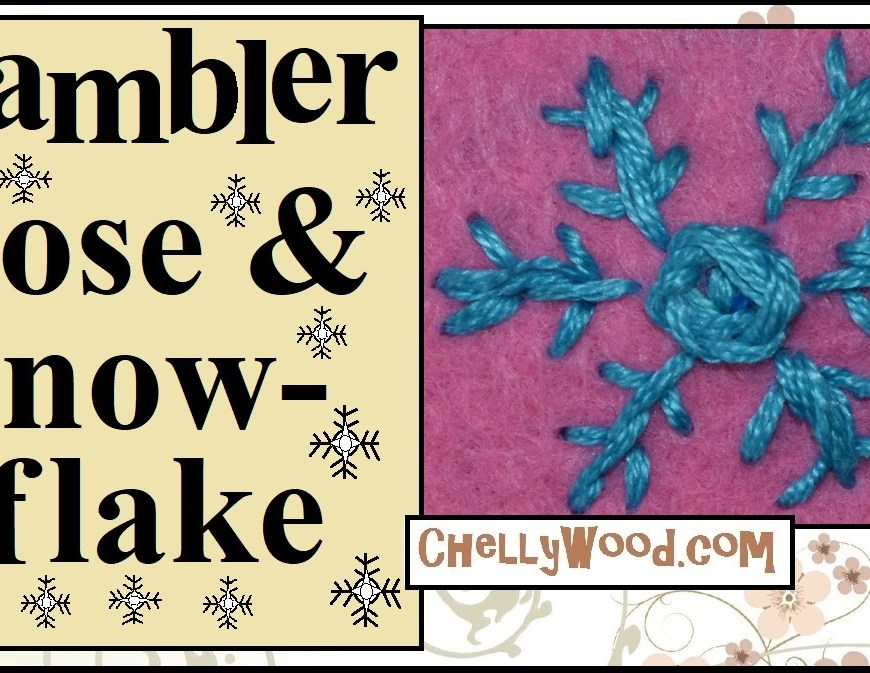 "Please visit ChellyWood.com for FREE printable patterns and craft tutorials. The image shows a rambler rose embroidery project in the center of a larger embroidered snowflake embroidery pattern. The overlay says, ""Rambler rose and snowflake"" and offers the URL ChellyWood.com, where you can find lots of free tutorial videos showing how to make an embroidered rambler rose or an embroidered snowflake using simple instructional tutorial youtube videos to guide you."