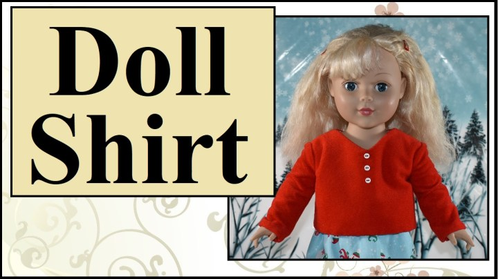 "The image shows an 18"" doll wearing a red velvet handmade doll shirt with long sleeves and tiny buttons. The overlay says ""doll shirt"" and this video tutorial will show you how to sew a velvet doll shirt for 18 inch dolls using FREE printable sewing patterns which are available at chellyWood.com."