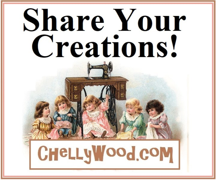 """The image shows five little girls seated under an antique sewing machine. Each girl is hand-stitching doll clothes, and they are chatting. The artist's style is reminiscent of the Victorian era, as is the sewing machine and the sewing table it sits on. The overlay says, """"Share your creations!"""" and offers the url ChellyWood.com, where you can submit photos of your hand-made doll clothes and doll craft projects."""