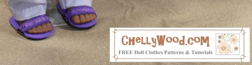 """The image shows a doll standing on fine-grain sand. She wears a pair of sandals made from foam and rucheted eleastic. The overlays says, """"Free doll clothes patterns and tutorials"""" and gives the website ChellyWood.com as the location where you can find these free patterns and tutorials. If you'd like to download the free printable PDF sewing pattern for making these doll sandals, and if you'd like to watch the free tutorial video showing how to make these doll sandals, please click on the link provided in the caption."""