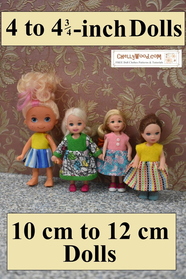 This image shows a line-up of four dolls who are modeling the handmade doll clothes that you can sew using Chelly Wood's free printable patterns. These doll clothes patterns are worn by (and will fit) 4-inch to 4 and three-quarters -inch dolls like Mattel's Kelly doll, the Polly Pocket dolls, early versions of Chelsea dolls, and Greenbriar dolls. In metric terms, these dolls stand 10 cm, 11 cm, and 12 cm tall. The page that this image is posted on will link you to free printable doll clothes patterns to fit each of those doll sizes. This image is found on ChellyWood.com