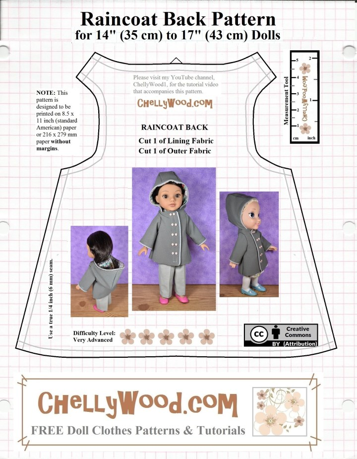 This is the back pattern piece for a rain jacket with hood designed to fit 14-inch, 15-inch, 16-inch and some 17-inch dolls like the H4H dolls and similar sized dolls. It is marked with the Creative Commons Attribution symbol, so if you print the free printable pdf pattern for this doll's coat, please share the images of the coat patterns on social media, giving credit to Chelly Wood and this website.