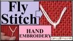 """This image shows an enlargement of a fly stitch, and the video header's overlay says """"fly stitch"""" and """"hand embroidery"""" with an arrow pointing to the fly stitch image on the video header. It accompanies a tutorial video with voice-over that includes instructions for doing a fly stitch using hand embroidery methods. The image is watermarked with the website where this and many other craft tutorial videos can be found: ChellyWood.com"""