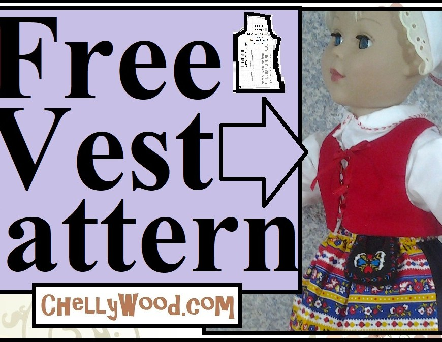 "The image shows an 18 inch doll modeling a handmade lace-up Renaissance or Medieval style vest. The overlay says ""free vest pattern"" and offers the link ChellyWood.com as the source for free printable PDF doll clothes patterns for 18 inch doll clothes like this vest, which is part of a Swedish traditional doll clothes ensemble."