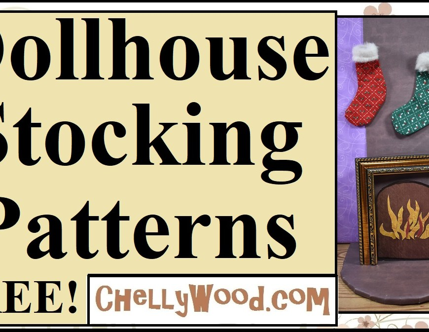 "The image shows a pair of Christmas stockings hanging on a doll house sized fireplace. The overlay says ""dollhouse stocking patterns free"" and offers the URL ChellyWood.com (where you can download free PDF sewing patterns for doll clothes and doll crafts)."