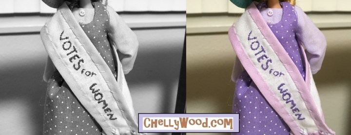 "The image shows a fashion doll in both black-and-white and color, modeling a women's suffrage sash. The overlay says ""ChellyWood.com"" (indicating where you can find the tutorial that shows you how to make a similar sash for your fashion dolls like Barbie, Monster High, Ever After High, and Francie)."