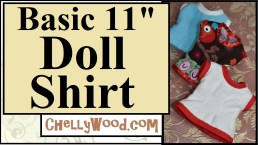 """The image shows three different shirts sewn using the same free pdf sewing pattern. The pattern is for a sleeveless shirt / summer top to fit 11 inch dolls or 11 and a half inch dolls like Queens of Africa and similar sized fashion dolls. You can find the pattern by going to ChellyWood.com and using her gallery to locate free patterns for fashion dolls. This is a YouTube header for the tutorial video that accompanies the free pattern. This header says, """"Basic 11 inch doll shirt"""" and offers the URL ChellyWood.com"""