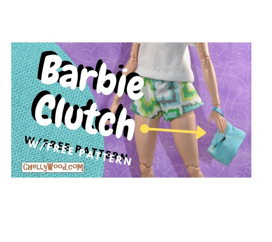 The image shows the video header for the YouTube video tutorial for making a clutch-style purse for a Barbie sized doll. Visit ChellyWood.com for free printable PDF sewing patterns and free tutorial videos showing you how to make a clutch for Barbie.
