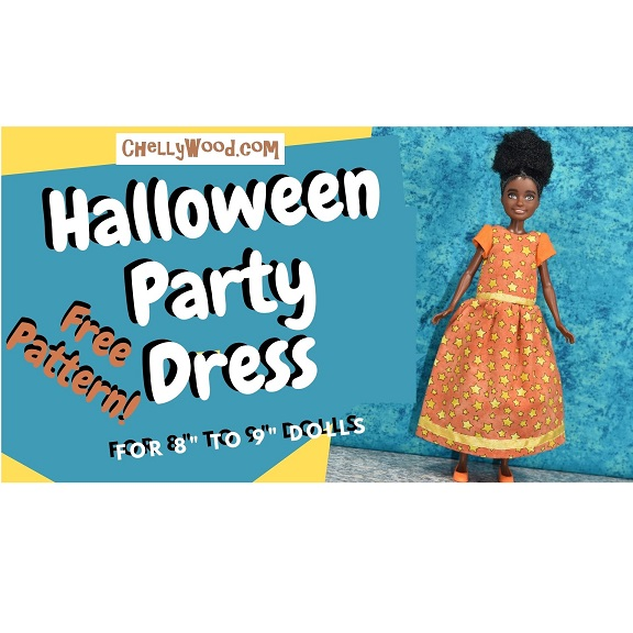 "The image shows a ""Team Stacie"" friend-of-Stacie doll wearing a handmade party dress. Beside her are the words ""Halloween Party Dress for 8"" to 9"" dolls ... Free Pattern!"" And this cover art for the tutorial video for making this party dress includes the URL of the website where you can download this and other free printable PDF sewing patterns: ChellyWood.com"