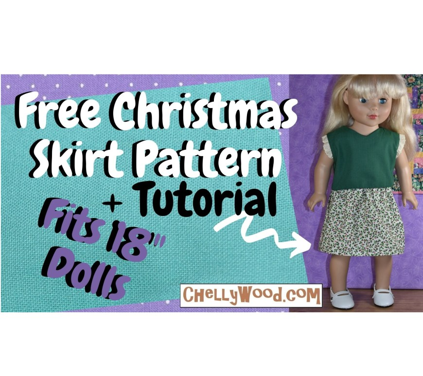 Please visit ChellyWood.com for free printable sewing patterns for making doll clothes to fit dolls of many shapes and all different sizes. This image shows the header for a youtube tutorial video that shows people how to sew a medium length skirt for 18 inch dolls like American Girl dolls, Amazing girls, and Journey girls dolls.