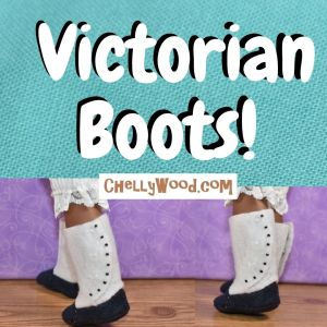 "The image shows a 15 inch doll's feet modeling a pair of Victorian style boots made of felt. The boots have white tops that look like Edwardian spats, but the lower part of the boot is navy blue. There are teeny-tiny black buttons along the curved edge of the boot's ""upper"" area. The watermark reminds us to go to ChellyWood.com for free printable patterns and tutorials for making these adorable felt boots for dolls like Wellie Wishers, Hearts for Hearts Girls, and similar sized dolls."