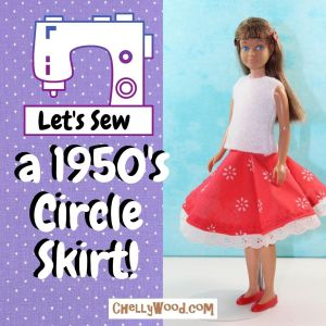 """The image shows the photo of a vintage Mattel Skipper wearing a handmade outfit, including a felt shirt and a cotton floral circle skirt. There's a sewing machine graphic on the left of the image, and it says, """"Let's sew a 1950's circle skirt"""" followed by an exclamation point. The watermark says, """"ChellyWood.com"""""""