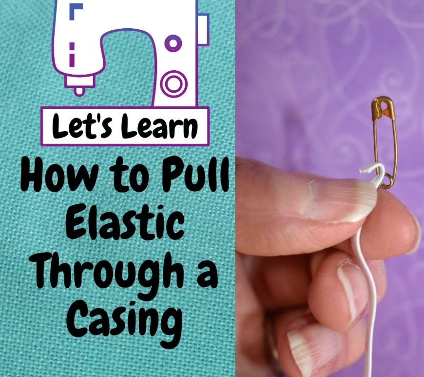 """The image shows a sewing machine that says """"Let's learn"""" at its base, followed by the words, """"how to pull elastic through a casing."""" The image a the right shows a woman's fingers holding a piece of elastic with a safety pin attached to one end. This image comes from ChellyWood.com"""