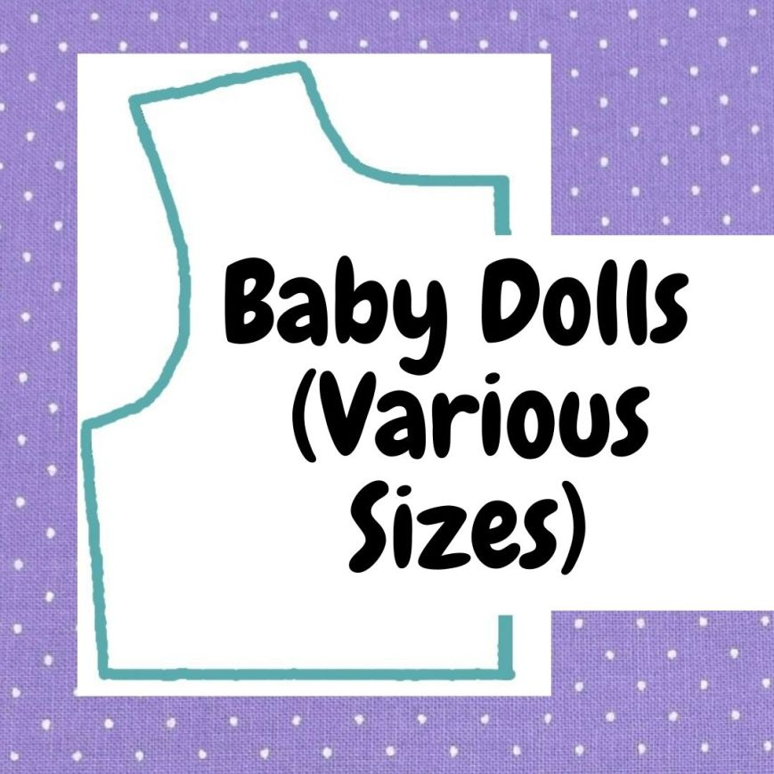 If you're looking for patterns to fit your baby dolls (no matter what size), please click here.