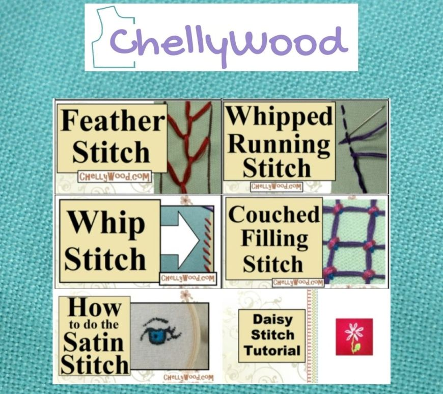 The image shows six of the tutorial videos featured on ChellyWood.com (although there are additional tutorial videos as well): the feather stitch, the whipped running stitch, the whip stitch, the couched filling stitch, the satin stitch, and the daisy stitch. Please visit ChellyWood.com for lots of great embroidery project ideas, tutorial videos, and free sewing patterns.