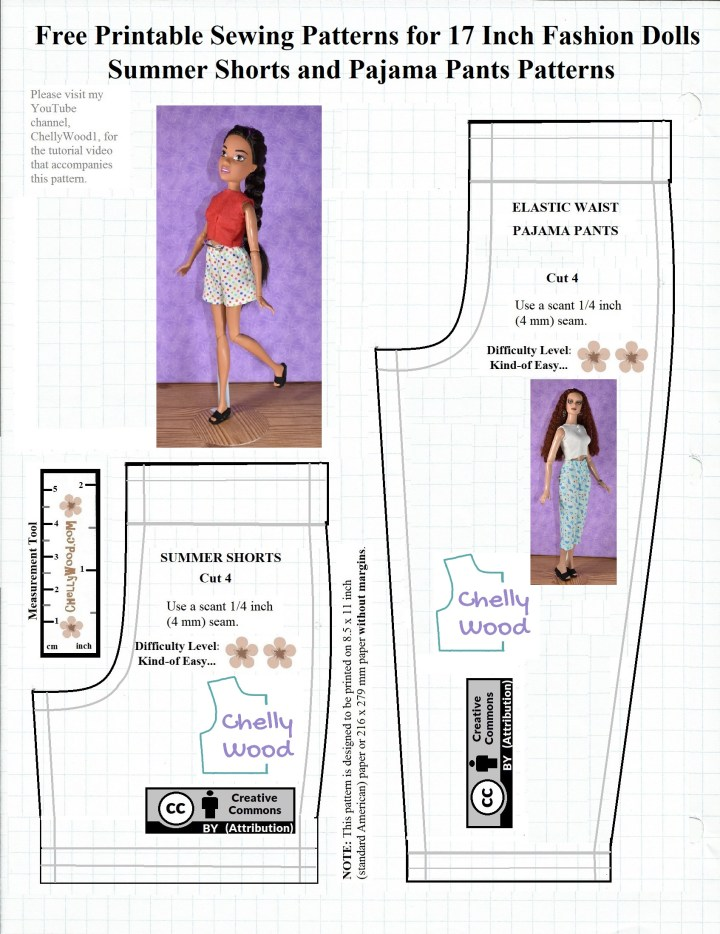 This is a JPG image of a pajama pants pattern and a shorts pattern that will fit 16 inch to 17 inch fashion dolls like the Robert Tonner dolls and the 17 inch Endless Hair Kingdome Barbie dolls. You can find the free printable PDF sewing pattern version of this pattern at ChellyWood.com. The pattern is marked with Creative Commons Attribution.