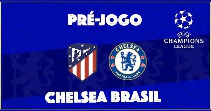Pré-jogo - Atlético de Madrid x Chelsea