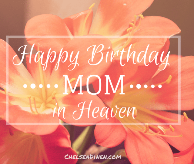 Today Would Have Been My Moms Birthday The Truth Is It Still Is Her Birthday When You Lose Your Mom So Many Days Of The Year Hold Such Importance For