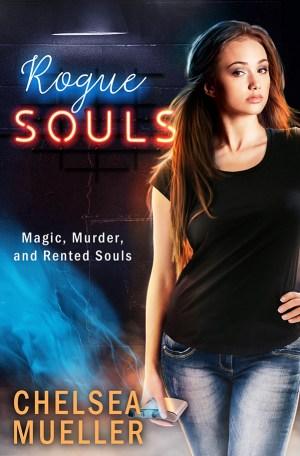 Rogue Souls by Chelsea Mueller (Soul Charmer #2)