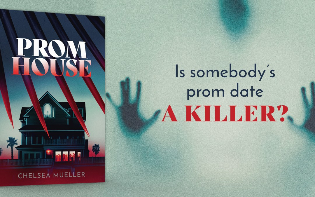 Is Somebody's Prom Date a Killer? Prom House by Chelsea Mueller