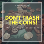Don't Trash The Coins!