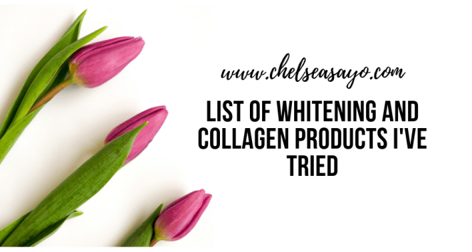 List of Whitening and Collagen Products I've Tried