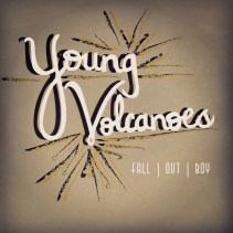 "#FavoriteSongFridays ""Young Volcanoes"" by Fall Out Boy"