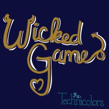 "#FavoriteSongFridays ""Wicked Game"" by The Technicolors"
