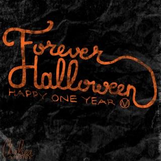 Forever Halloween 1 year anniversary