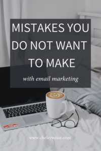 email marketing mistakes you don't want to make : how to avoid them when you are starting an email list!