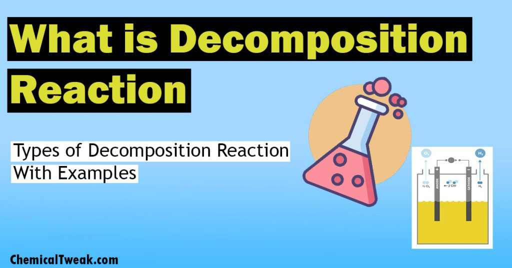 Decomposition Reaction With Examples