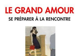 Livre - Le grand amour : se préparer à la rencontre 3